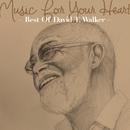 ミュージック・フォー・ユア・ハート ~ベスト・オブ・デヴィッド・T.ウォーカー~/デヴィッド・T.ウォーカー