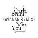 Miss You (Avanae Remix)/Carla Bruni