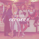 Get Over It/GRLBND