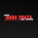 Bara prata (feat. Patryk)/Lokal