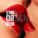 Stay Or Run/Oriana