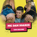 Tipo Boliche/MC Dan Soares