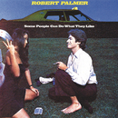 Some People Can Do What They Like/Robert Palmer