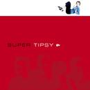 Tipsy/Super