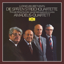 Beethoven: The Last String Quartets/Amadeus Quartet