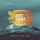 I'm Done/Gatekunst, Kaveh, Abelone