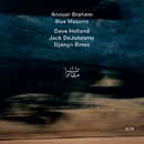 Blue Maqams/Anouar Brahem, Dave Holland, Jack DeJohnette, Django Bates