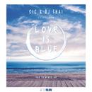 Love Is Blue (Remixes) (feat. Lecis)/Marcelo CIC, DJ Thai