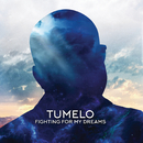 Fighting For My Dreams/Tumelo