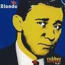 Rubber Bullets - EP/Mr. Blonde