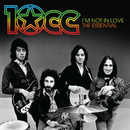 I'm Not In Love: The Essential 10cc/10cc