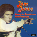 Memories Don't Leave Like People Do/Tom Jones