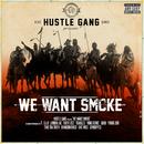 We Want Smoke (feat. T.I., B.o.B, London Jae, Tokyo Jetz, Translee, Yung Booke, RaRa, Young Dro, Trae Tha Truth, Brandon Rossi, 5ive Mics, GFMBRYYCE)/Hustle Gang
