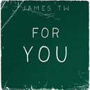 For You/James TW