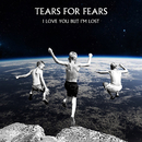 I Love You But I'm Lost/Tears For Fears