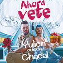 Ahora Vete (feat. Chacal)/Yulien Oviedo