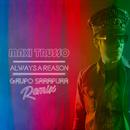 Always A Reason (Grupo Sarapura Remix)/Maxi Trusso