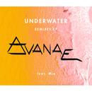Underwater (feat. Mia)/Avanae