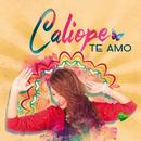 Te Amo/Caliope