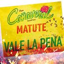 Vale La Pena (Desde El Auditorio Nacional) (feat. Matute)/Grupo Cañaveral De Humberto Pabón