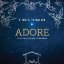 Adore: Christmas Songs Of Worship (Deluxe Edition/Live)/Chris Tomlin