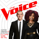 I'll Take Care Of You (The Voice Performance)/Aaron Gibson, Sa'Rayah