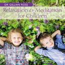 Relaxation And Meditation For Children/Gillian Ross