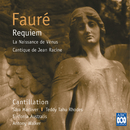 Fauré: Requiem/Sara Macliver, Teddy Tahu Rhodes, Cantillation, Sinfonia Australis, Antony Walker