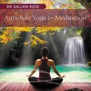 Armchair Yoga & Meditation/Gillian Ross
