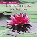 Loving Kindness Meditation/Gillian Ross