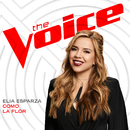 Como La Flor (The Voice Performance)/Elia Esparza