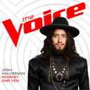 Whiskey And You (The Voice Performance)/Josh Halverson