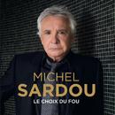 Le choix du fou/Michel Sardou