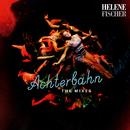 Achterbahn (The Mixes)/Helene Fischer