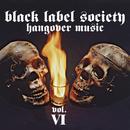Hangover Music Vol. VI/Black Label Society