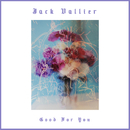 Good For You/Jack Vallier