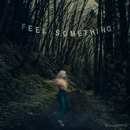 Feel Something/Movements