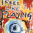I Feel Like Playing/Ronnie Wood