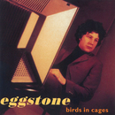 Birds In Cages/Eggstone