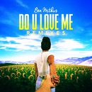 Do U Love Me (Remixes)/Ben Mitkus