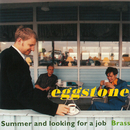 Summer And Looking For A Job/Eggstone