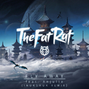 Fly Away (Inukshuk Remix) (feat. Anjulie)/TheFatRat