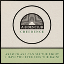 Long As I Can See The Light / Have You Ever Seen The Rain/A-Sides Club
