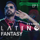 Latino Fantasy - 25 Anos De Carreira (Ao Vivo / EP 1)/Latino