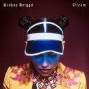 Dream/Bishop Briggs