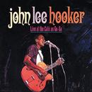 Live At The Cafe Au-Go-Go/John Lee Hooker