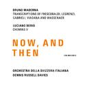 Maderna & Berio: Now, And Then/Orchestra Della Svizzera Italiana, Dennis Russell Davies