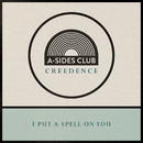 I Put A Spell On You/A-Sides Club