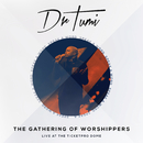 The Gathering Of Worshippers - Speak A Word (Live At The Ticketpro Dome)/Dr Tumi
