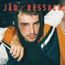 Ressaca/Jão